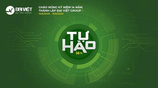 """Rộn ràng mừng sinh nhật Đại Việt Group lần thứ 14 với chủ đề """"Tự Hào 14th"""""""